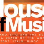 House of Music: Stefano Zito and the Sudden Life and Death of the World's Greatest Italo Label