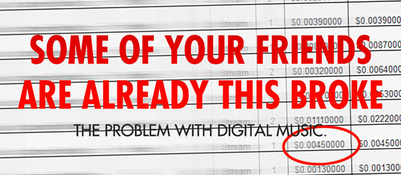 Some of Your Friends Are Already This Broke: The Problem With Digital Music