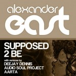 Alexander East: Supposed 2 Be (3345 Music)