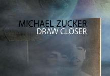 michael zucker draw closer