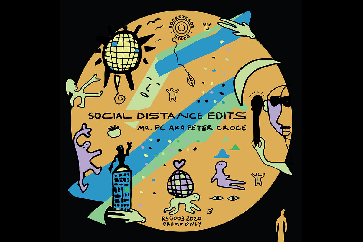 A 30 Day Odyssey Through Peter Croce's 25 Track Social Distance Edits on Rocksteady Disco