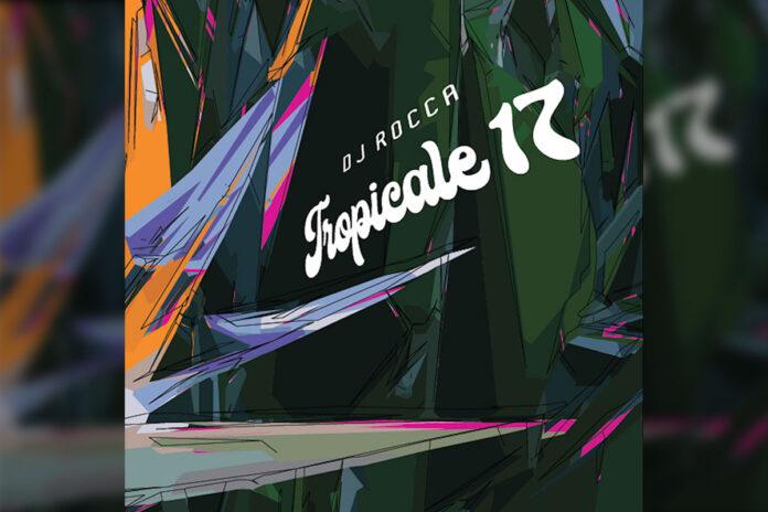 DJ Rocca Tropicale 17 album artwork