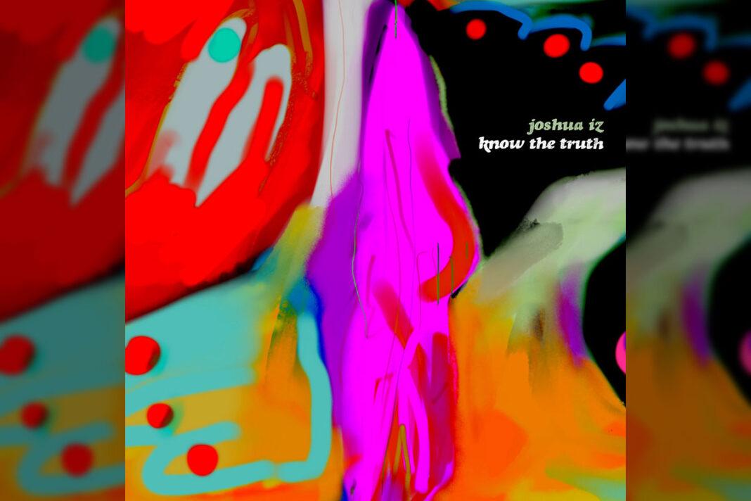 Joshua Iz Know The Truth album art